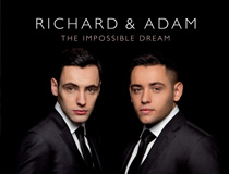 Richard & Adam – The Impossible Dream